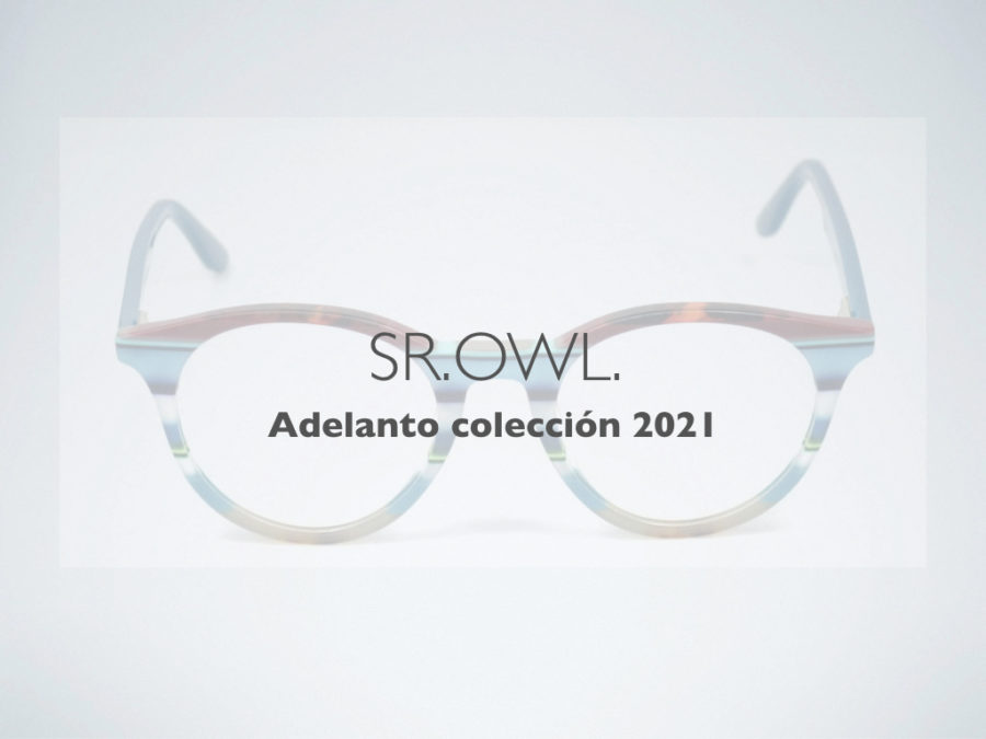 Adelanto colección Gafas SrOwl 2021